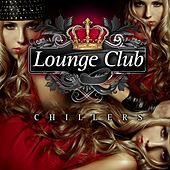 Lounge Club Chillers, Vol. 1 by Various Artists