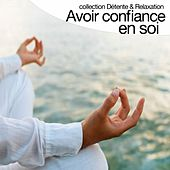Play & Download Avoir confiance en soi (Collection détente et relaxation) by Relaxation  Big Band | Napster