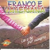 Play & Download Io e te per sempre by Franco | Napster