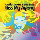 Play & Download Kiss My Agony by Bob Sinclar | Napster
