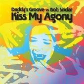 Kiss My Agony by Bob Sinclar