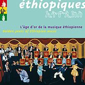 Play & Download Best of Ethiopiques - L'âge d'or de la musique éthiopienne by Various Artists | Napster