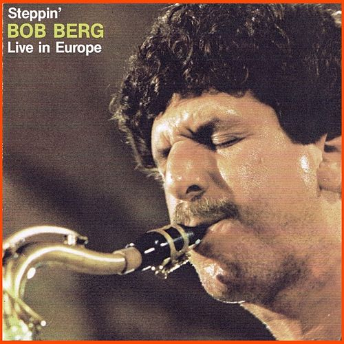 Steppin' by Bob Berg