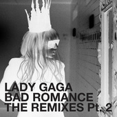 Play & Download Bad Romance - The Remixes Part 2 by Lady Gaga | Napster