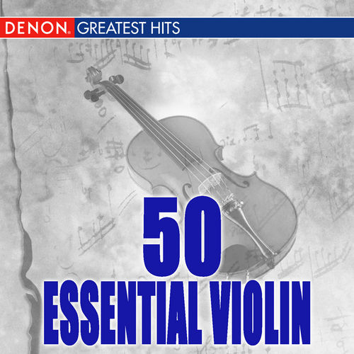 50 Essential Violin by Various Artists