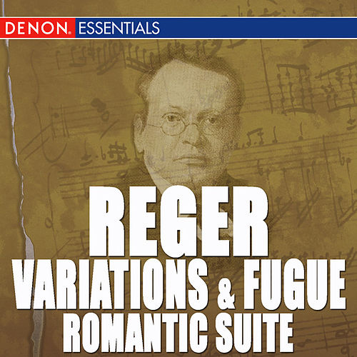 Reger: Variations and Fugue, Op. 132 - Romantic Suite - Works for Organ by Sinfonie Orchester des Sudwestfunks Baden-Baden