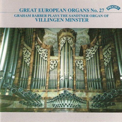 Play & Download Great European Organs No. 27: Villingen Minster by Graham Barber | Napster