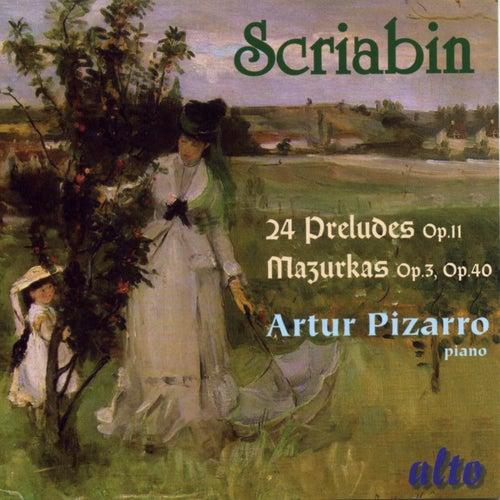 Play & Download Scriabin Preludes & Mazurkas by Artur Pizarro | Napster