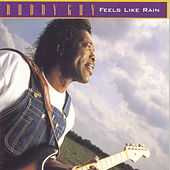 Play & Download Feels Like Rain by Buddy Guy | Napster