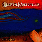 Play & Download Celestial Meditations by Soulfood | Napster