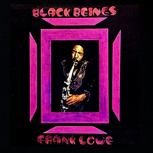 Play & Download Black Beings by Frank Lowe | Napster