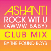 Rock Wit U (Awww Baby) Club Mix by Ashanti