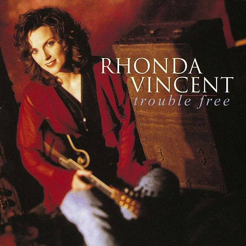 Play & Download Trouble Free by Rhonda Vincent | Napster
