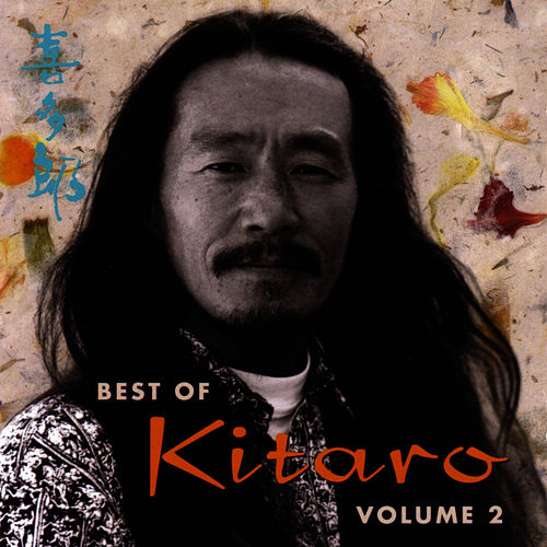 Best Of Kitaro Volume 2 by Kitaro