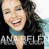 Play & Download Peces de Ciudad by Ana Belén | Napster