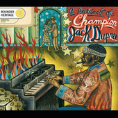 Play & Download A Portrait Of Champion Jack Dupree by Champion Jack Dupree | Napster