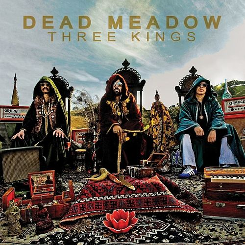 Play & Download Three Kings by Dead Meadow | Napster