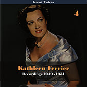 Play & Download Great Singers - Kathleen Ferrier, Vol. 4, Recordings 1949-1951 by Kathleen Ferrier | Napster