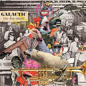 Play & Download Ya-Ka-May by Galactic | Napster