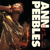 Play & Download Full Time Love by Ann Peebles | Napster