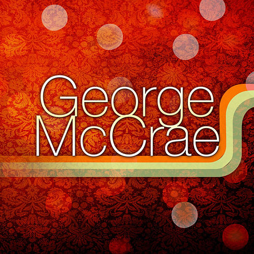 Play & Download George McCrae by George McCrae | Napster