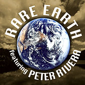 Play & Download Rare Earth Featuring Peter Rivera by Rare Earth | Napster