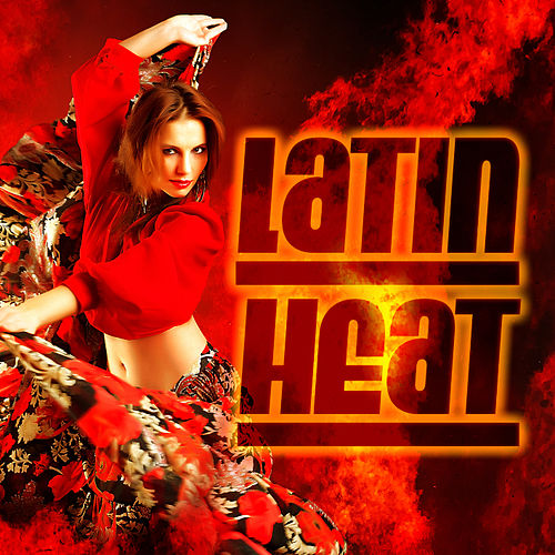 Play & Download Latin Heat by Various Artists | Napster
