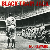 Play & Download No Reward by Black Train Jack | Napster