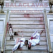 Play & Download Roman Holiday by Balaclavas | Napster