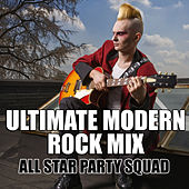 Ultimate Modern Rock Mix by All Star Party Squad
