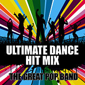 Play & Download Ultimate Dance Hit Mix by The Great Pop Band | Napster