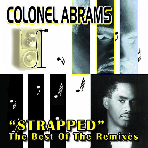 Strapped (The Very Best Of The Remixes) by Colonel Abrams