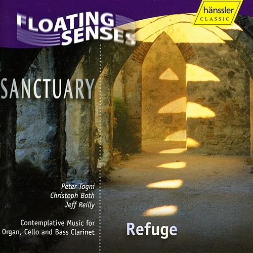 Sanctuary: Refuge - Music for Organ, Cello and Bass Clarinet by Sanctuary Ensemble