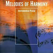 Play & Download Melodies Of Harmony by Various Artists | Napster