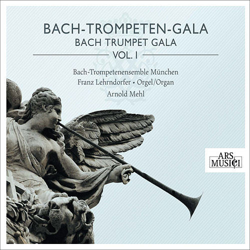 Play & Download Bach Trumpet Gala, Vol. 1 by Various Artists | Napster