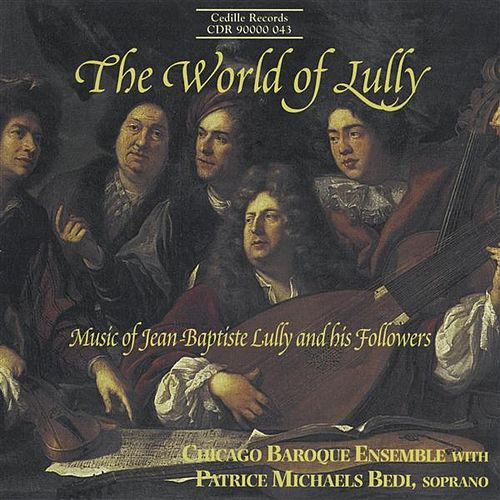 Play & Download The World Of Lully by Patrice Michaels Bedi | Napster