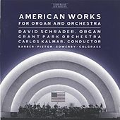 Play & Download American Works for Organ And Orchestra by David Schrader | Napster