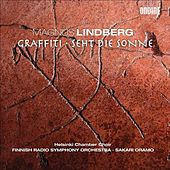 Play & Download LINDBERG, M.: Graffiti / Seht die Sonne by Sakari Oramo | Napster