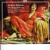 Play & Download Sullivan, A.: Rose of Persia (The) / Opera and Concert Overtures by Various Artists | Napster