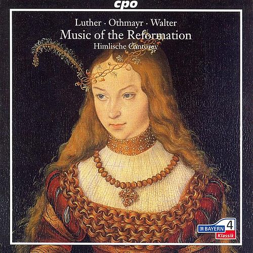 Play & Download Music Of The Reformation: 5 Chorales As Arranged by Luther, Othemayr and Walter by Himlische Cantorey | Napster