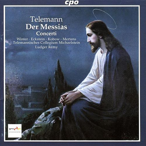 Play & Download Telemann: Der Messias / Septet in A Minor / Quintet in F Major / Quartet in E Flat Major by Various Artists | Napster