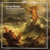 Boehe: Symphonic Poems, Vol. I - Tragic Overture / Aus Odysseus' Fahrten (Excerpts) by Werner Andreas Albert