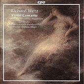 Play & Download Wetz: Violin Concerto, Op. 57 / Traumsommernacht / Hyperion by Various Artists | Napster