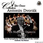 Play & Download Dvorak: 16 Slavonic Dances by State Symphony Orchestra of the USSR | Napster