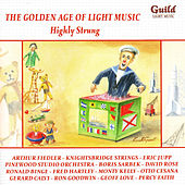 Play & Download The Golden Age of Light Music: Highly Strung by Various Artists | Napster
