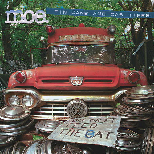 Play & Download Tin Cans & Car Tires by moe. | Napster