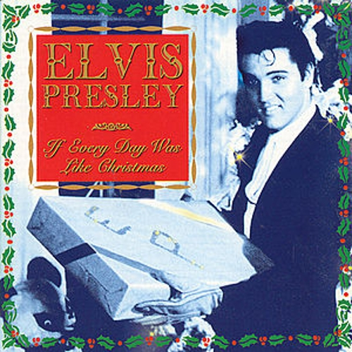 Play & Download If Every Day Was Like Christmas by Elvis Presley | Napster