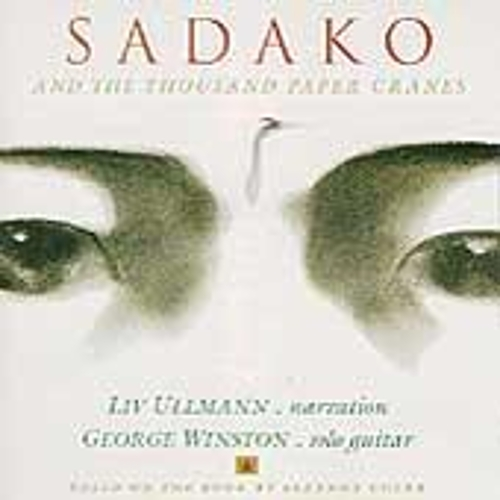 Play & Download Sadako And The Thousand Paper Cranes by Liv Ullmann/George Winston | Napster