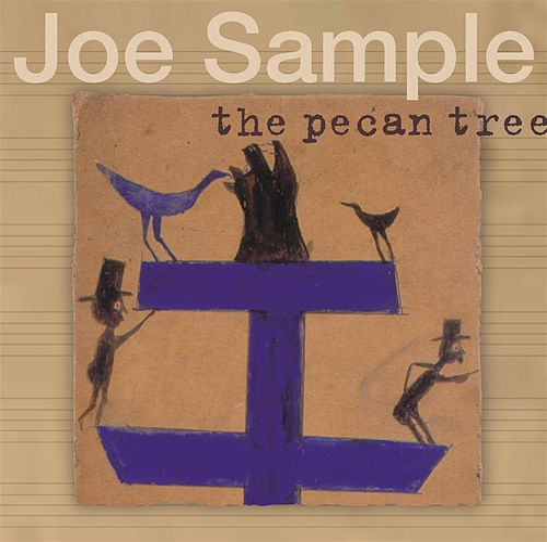 The Pecan Tree by Joe Sample