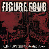 Play & Download When It's All Said & Done by FIGURE FOUR | Napster